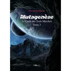 Mutagenèse - Le cycle des trois marches - Tome 2