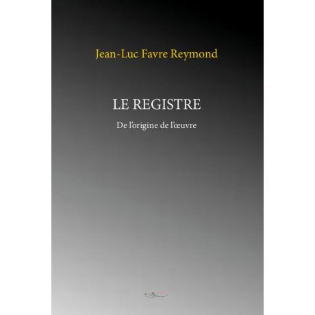 Le registre (De l'origine de l'oeuvre)