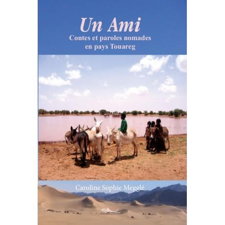 Un ami - Contes et paroles nomades en pays Touareg