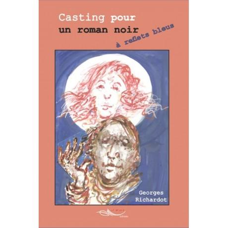 Casting pour un roman noir à reflets bleus - Format numérique