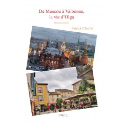 De Moscou à Valbonne, la vie d'Olga Tome 1 - Format numérique