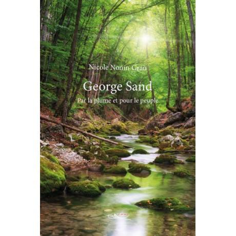 George Sand - Par la plume et pour le peuple