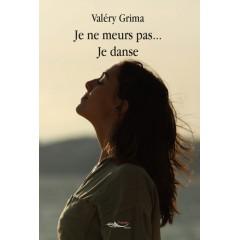 Je ne meurs pas... je danse